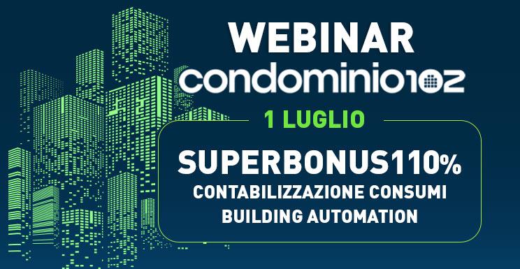 condominio102 - klima102 organizzano webinar gratuiti su superbonus110 e building automation e contabilizzazione consumi